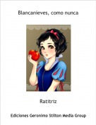 Ratitriz - Blancanieves, como nunca