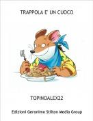 TOPINOALEX22 - TRAPPOLA E' UN CUOCO