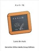 Luna de muis - 4 x 4 = 16