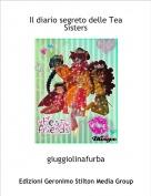 giuggiolinafurba - Il diario segreto delle Tea Sisters
