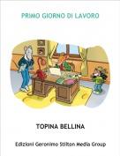 TOPINA BELLINA - PRIMO GIORNO DI LAVORO