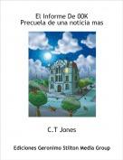 C.T Jones - El Informe De 00KPrecuela de una noticia mas