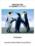 Snoeyske - PINGUIN PINIIS VERMIST!!!!!!!!!!!