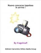 By fragolina9 - Nuovo concorso topolosoin arrivo !