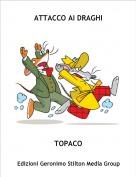 TOPACO - ATTACCO AI DRAGHI