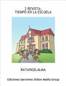 RATANGELALMA - 2 REVISTA:TIEMPO EN LA ESCUELA
