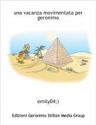 emily04;) - una vacanza movimentata per geronimo