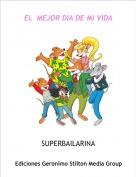 SUPERBAILARINA - EL  MEJOR DIA DE MI VIDA