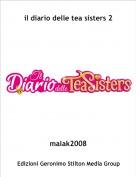 malak2008 - il diario delle tea sisters 2