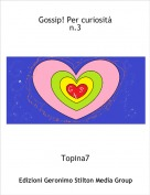 Topina7 - Gossip! Per curiositàn.3