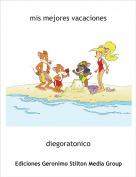 diegoratonico - mis mejores vacaciones