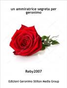 Reby2007 - un ammiratrice segreta per geronimo