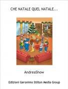 AndreaShow - CHE NATALE QUEL NATALE...