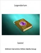baster - Legendarium