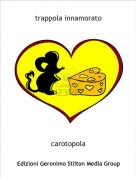 carotopola - trappola innamorato