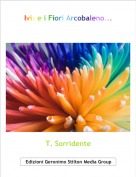 T. Sorridente - Ivis e i Fiori Arcobaleno...