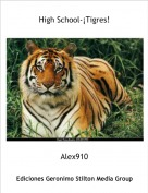 Alex910 - High School-¡Tigres!