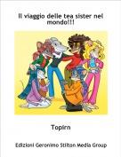 Topirn - Il viaggio delle tea sister nel mondo!!!