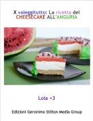 Lola <3 - X valeggitutto: La ricetta delCHEESECAKE ALL'ANGURIA