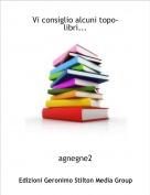 agnegne2 - Vi consiglio alcuni topo-libri...