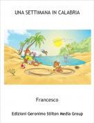 Francesco - UNA SETTIMANA IN CALABRIA