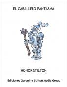 HONOR STILTON - EL CABALLERO FANTASMA