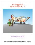 Gerarlo Stilton - Un viaggio in America(parte1°)