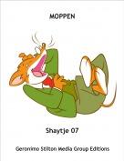 Shaytje 07 - MOPPEN