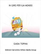 GIADA TOPINA - IN GIRO PER ILM MONDO