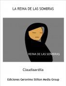 Claudiaardila - LA REINA DE LAS SOMBRAS