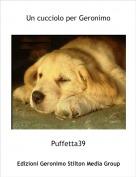 Puffetta39 - Un cucciolo per Geronimo