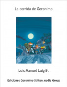 Luis Manuel Luigi9. - La corrida de Geronimo