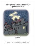 poeta - libro primo il fantasma dello specchio rosso