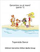 Toperalda Dance - Geronimo va al mare!(parte 1)