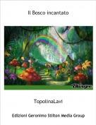 TopolinaLavi - Il Bosco incantato