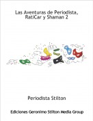 Periodista Stilton - Las Aventuras de Periodista, RatiCar y Shaman 2