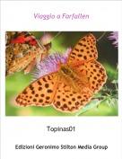Topinas01 - Viaggio a Farfallen