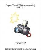 Tommyr49 - Super Tom-FOTO (e non solo)PARTE 1