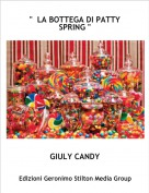 "GIULY CANDY - ""  LA BOTTEGA DI PATTY SPRING """