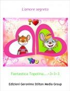 Fantastica Topolina...<3<3<3 - L'amore segreto