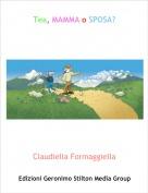 Claudiella Formaggiella - Tea, MAMMA o SPOSA?