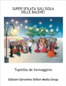 Topitilla de formagginis - SUPER SFILATA SULL'ISOLA DELLE BALENE!