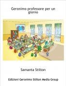Samanta Stilton - Geronimo professore per un giorno