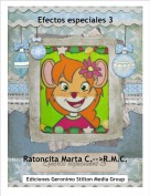 Ratoncita Marta C.-->R.M.C. - Efectos especiales 3