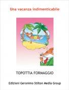 TOPOTTIA FORMAGGIO - Una vacanza indimenticabile