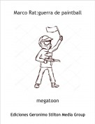 megatoon - Marco Rat:guerra de paintball