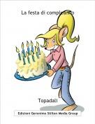 Topadali - La festa di compleanno