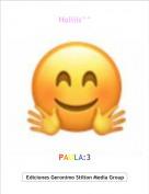 PAULA:3 - Holiiis^^