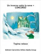 Topina veloce - Un inverno sotto la neve + CONCORSO