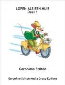 Geronimo Stilton - LOPEN ALS EEN MUIS Deel 1